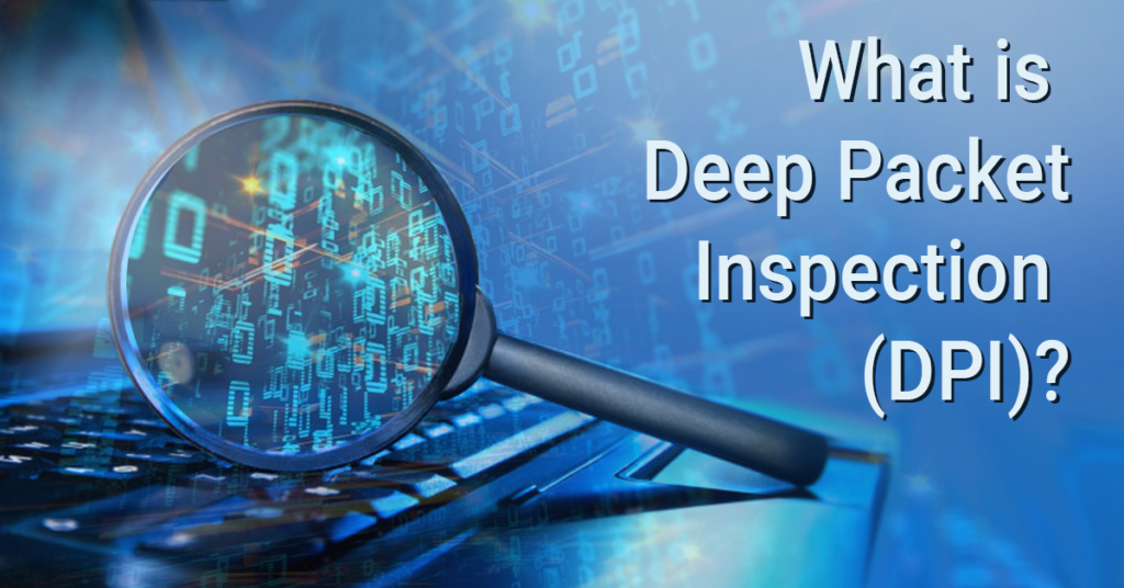 What is Deep Packet Inspection?
